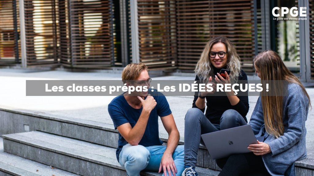 Les idées reçues sur les classes prépas (CPGE)