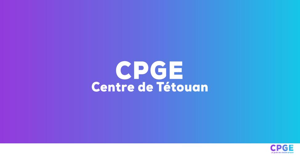 Centre CPGE Tétouan - CPGE.MA : Le guide des classes prépas