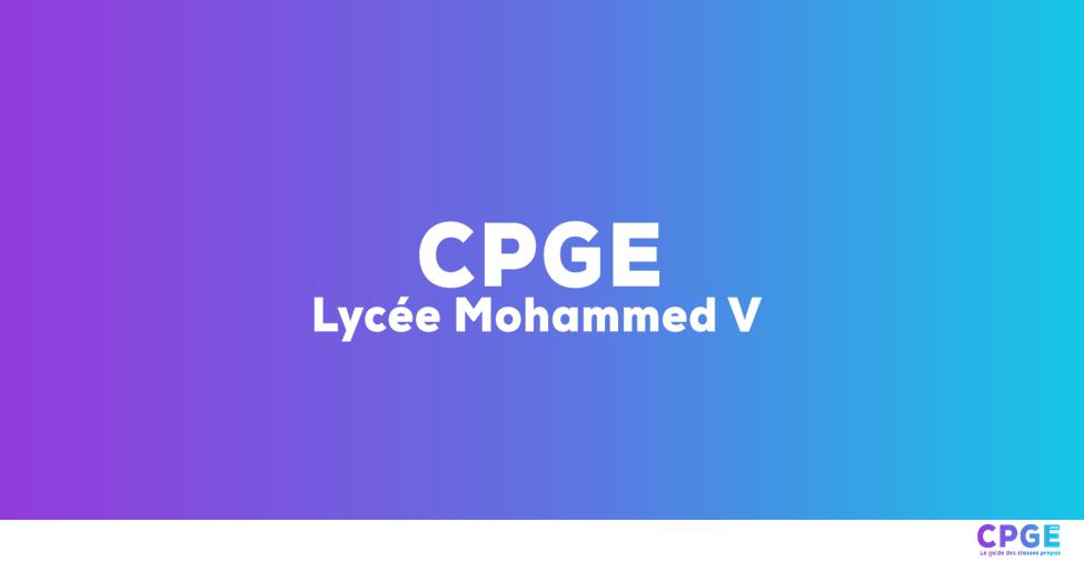 Lycée Mohamed V Casablanca - CPGE.MA : Le guide des classes prépas
