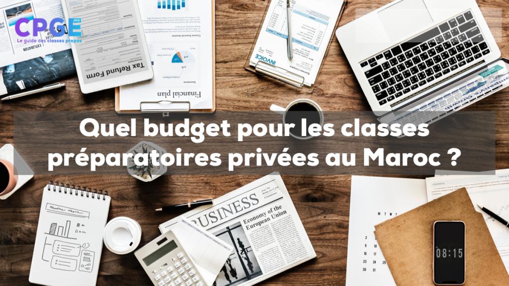 Quel budget pour les classes préparatoires privées au Maroc ?